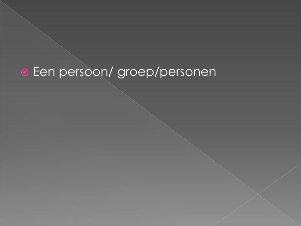  Een persoon/ groep/personen