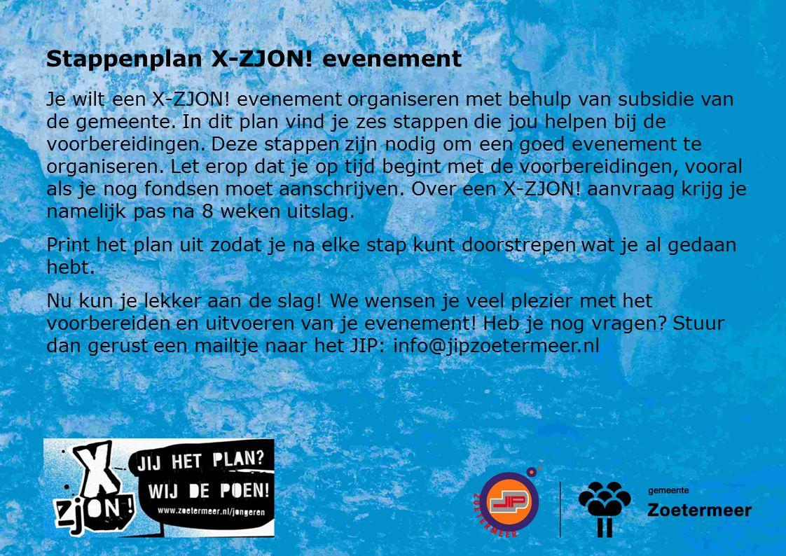 Stap 1 Voorbereiding (5 tot 6 maanden van tevoren) Voorgesprekken Wanneer je een X-ZJON.