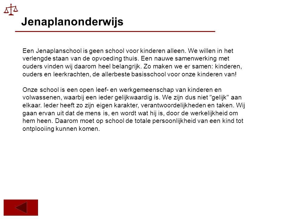 Jenaplanonderwijs Een Jenaplanschool is geen school voor kinderen alleen.