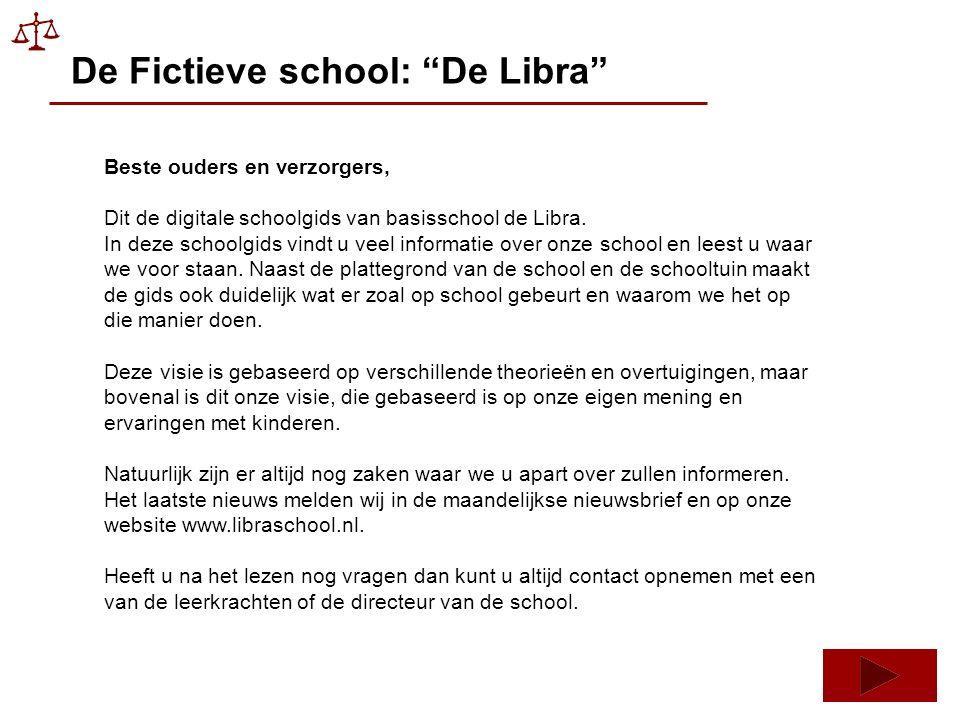 De Fictieve school: De Libra Beste ouders en verzorgers, Dit de digitale schoolgids van basisschool de Libra.