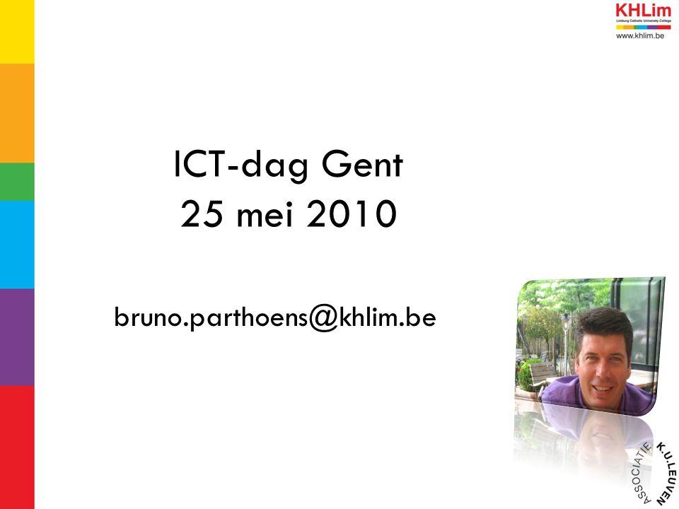 ICT-dag Gent 25 mei 2010 bruno.parthoens@khlim.be