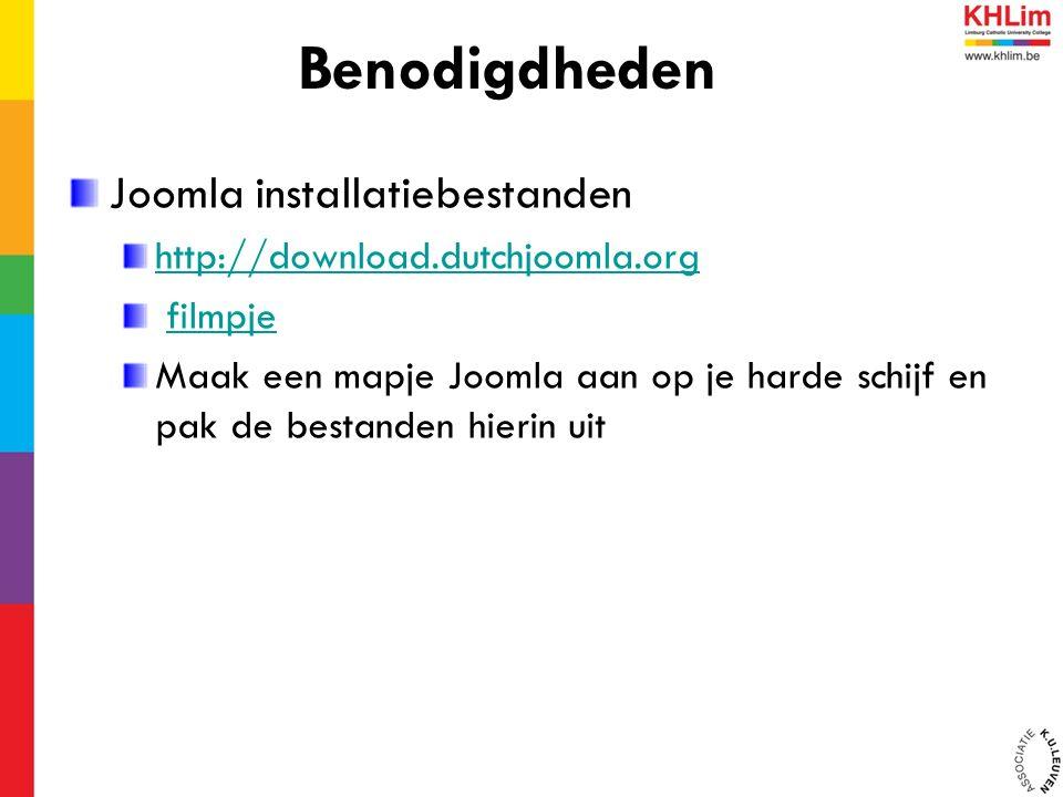 Joomla installatiebestanden http://download.dutchjoomla.org filmpje Maak een mapje Joomla aan op je harde schijf en pak de bestanden hierin uit Benodi