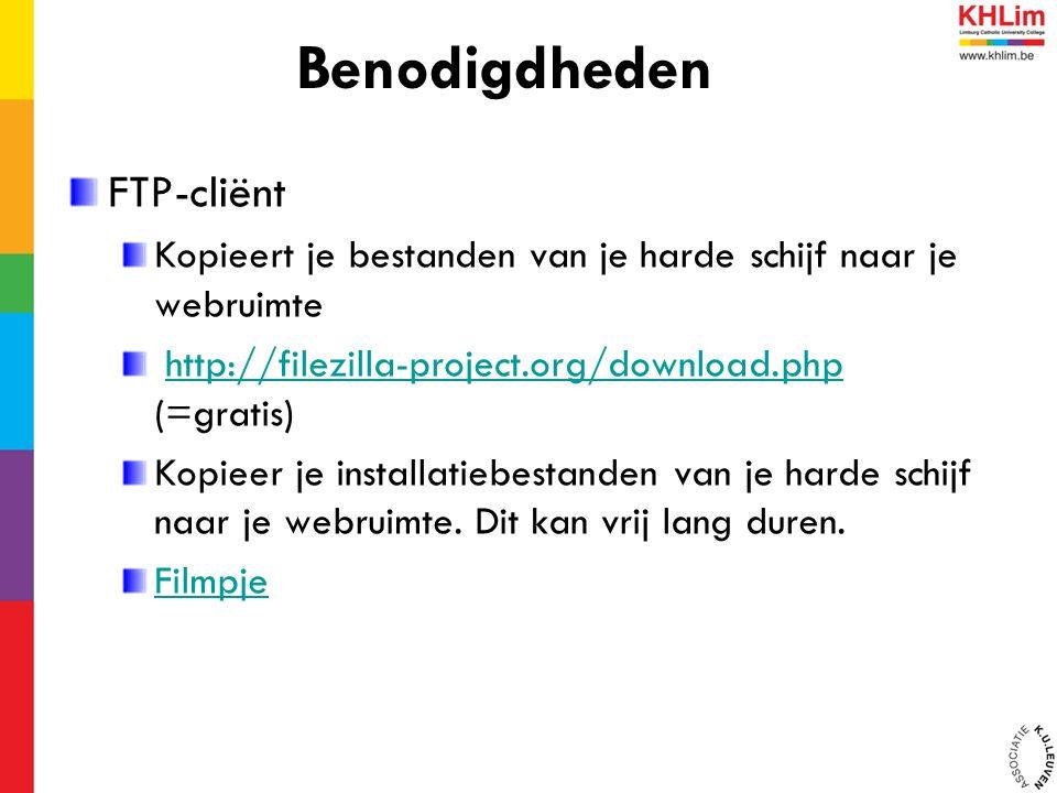 FTP-cliënt Kopieert je bestanden van je harde schijf naar je webruimte http://filezilla-project.org/download.php (=gratis)http://filezilla-project.org/download.php Kopieer je installatiebestanden van je harde schijf naar je webruimte.
