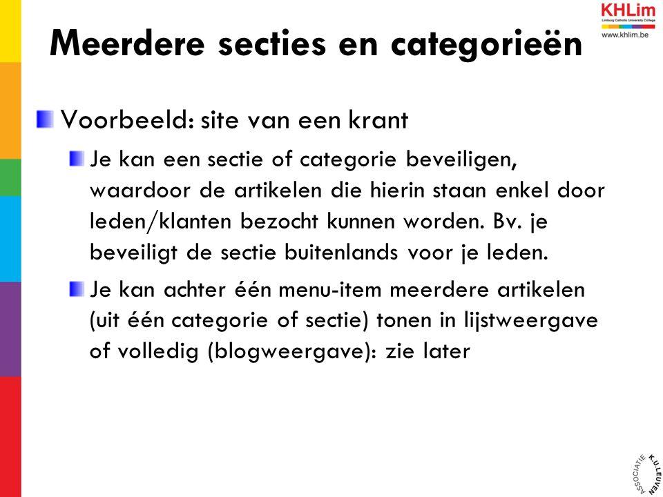 Meerdere secties en categorieën Voorbeeld: site van een krant Je kan een sectie of categorie beveiligen, waardoor de artikelen die hierin staan enkel door leden/klanten bezocht kunnen worden.