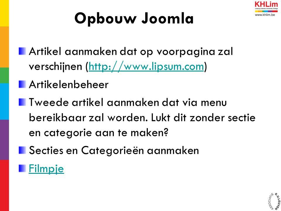 Artikel aanmaken dat op voorpagina zal verschijnen (http://www.lipsum.com)http://www.lipsum.com Artikelenbeheer Tweede artikel aanmaken dat via menu bereikbaar zal worden.