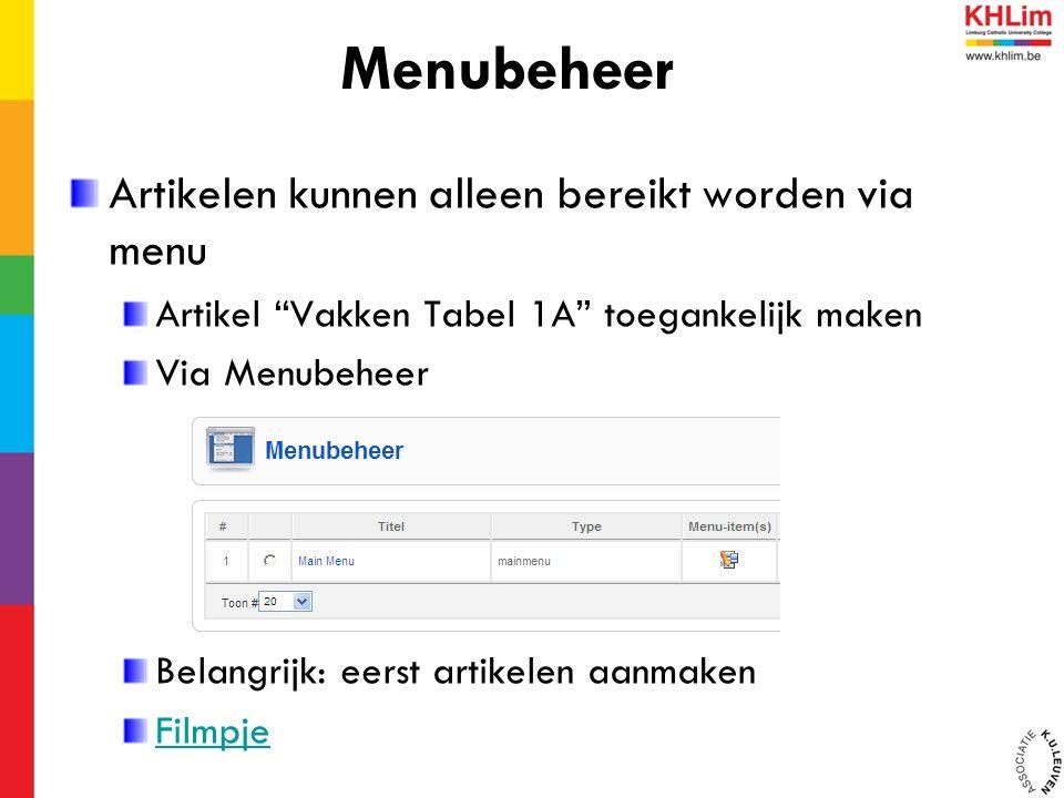"""Artikelen kunnen alleen bereikt worden via menu Artikel """"Vakken Tabel 1A"""" toegankelijk maken Via Menubeheer Belangrijk: eerst artikelen aanmaken Filmp"""