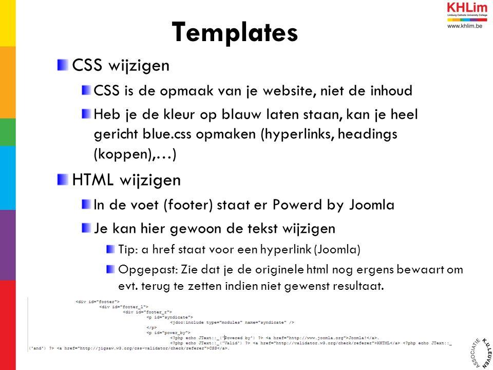 CSS wijzigen CSS is de opmaak van je website, niet de inhoud Heb je de kleur op blauw laten staan, kan je heel gericht blue.css opmaken (hyperlinks, h