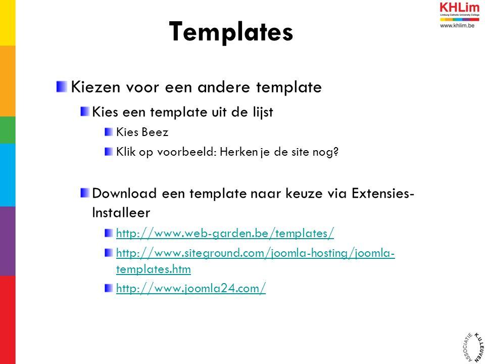 Kiezen voor een andere template Kies een template uit de lijst Kies Beez Klik op voorbeeld: Herken je de site nog? Download een template naar keuze vi
