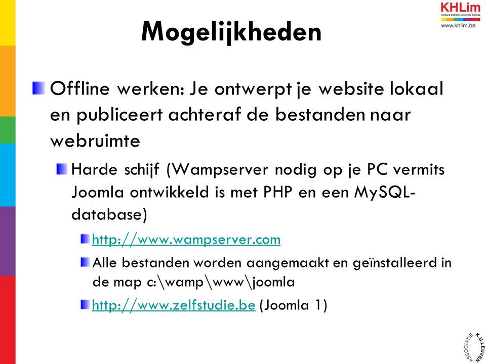 Offline werken: Je ontwerpt je website lokaal en publiceert achteraf de bestanden naar webruimte Harde schijf (Wampserver nodig op je PC vermits Joomla ontwikkeld is met PHP en een MySQL- database) http://www.wampserver.com Alle bestanden worden aangemaakt en geïnstalleerd in de map c:\wamp\www\joomla http://www.zelfstudie.behttp://www.zelfstudie.be (Joomla 1) Mogelijkheden