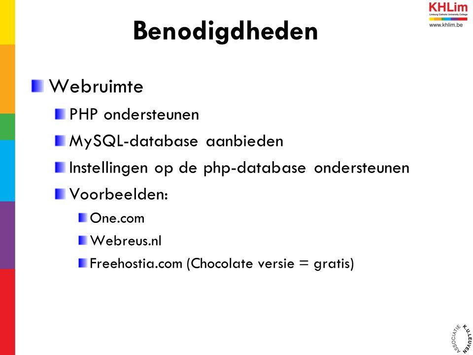Webruimte PHP ondersteunen MySQL-database aanbieden Instellingen op de php-database ondersteunen Voorbeelden: One.com Webreus.nl Freehostia.com (Choco