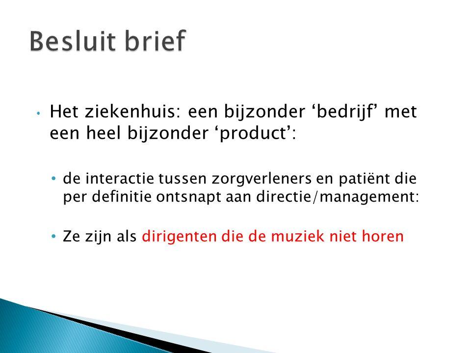 Het ziekenhuis: een bijzonder 'bedrijf' met een heel bijzonder 'product': de interactie tussen zorgverleners en patiënt die per definitie ontsnapt aan