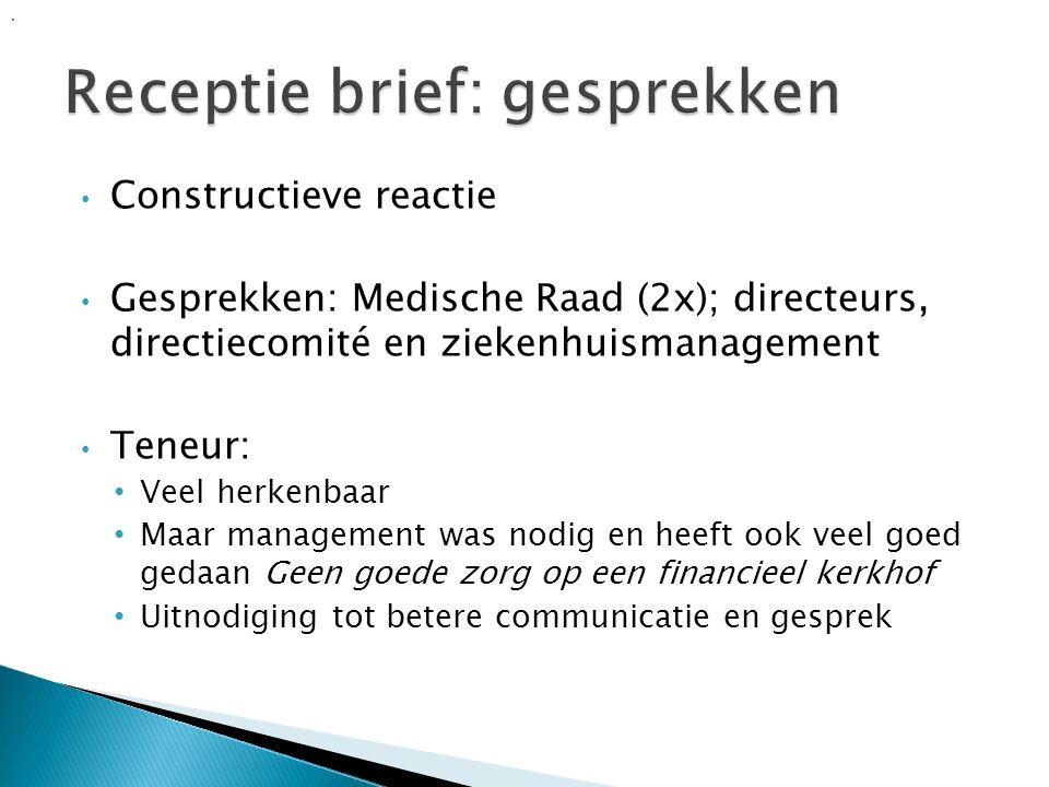 Constructieve reactie Gesprekken: Medische Raad (2x); directeurs, directiecomité en ziekenhuismanagement Teneur: Veel herkenbaar Maar management was n