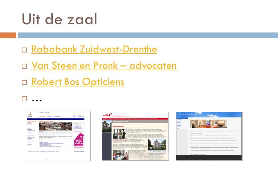 Uit de zaal  Rabobank Zuidwest-Drenthe Rabobank Zuidwest-Drenthe  Van Steen en Pronk – advocaten Van Steen en Pronk – advocaten  Robert Bos Opticiens Robert Bos Opticiens  …
