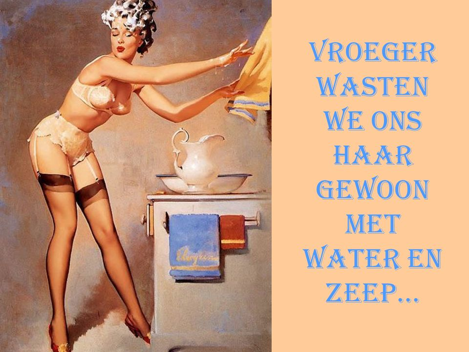 Vroeger wasten we ons haar gewoon met water en zeep...