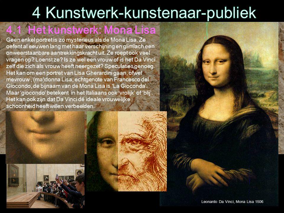 4.1 Het kunstwerk: Mona Lisa Geen enkel portret is zo mysterieus als de Mona Lisa.