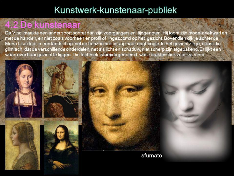 4.2 De kunstenaar Da Vinci maakte een ander soort portret dan zijn voorgangers en tijdgenoten.
