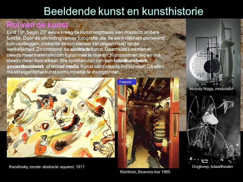 Kandinsky, eerste abstracte aquarel, 1911 Rol van de kunst Eind 19 e, begin 20 e eeuw kreeg de kunst nogmaals een drastisch andere functie.