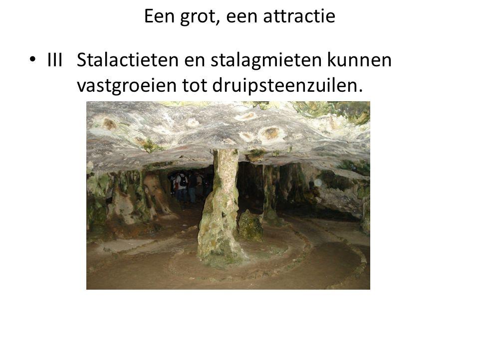 Een grot, een attractie IIIStalactieten en stalagmieten kunnen vastgroeien tot druipsteenzuilen.
