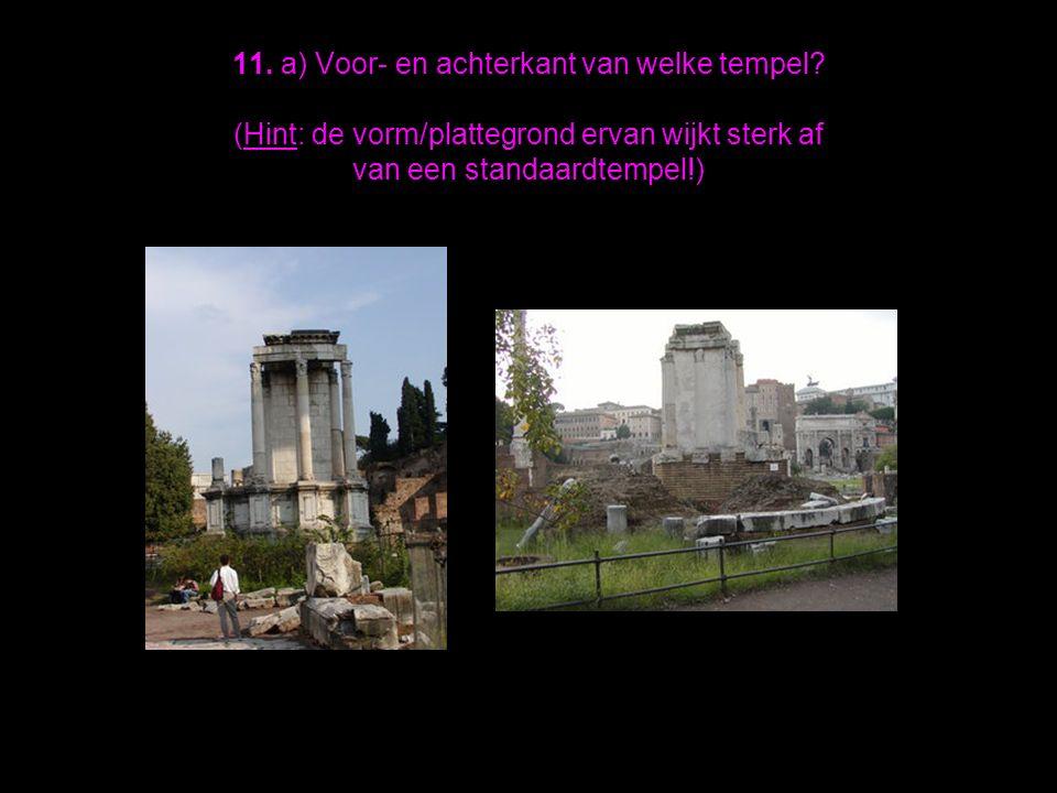 11. a) Voor- en achterkant van welke tempel.
