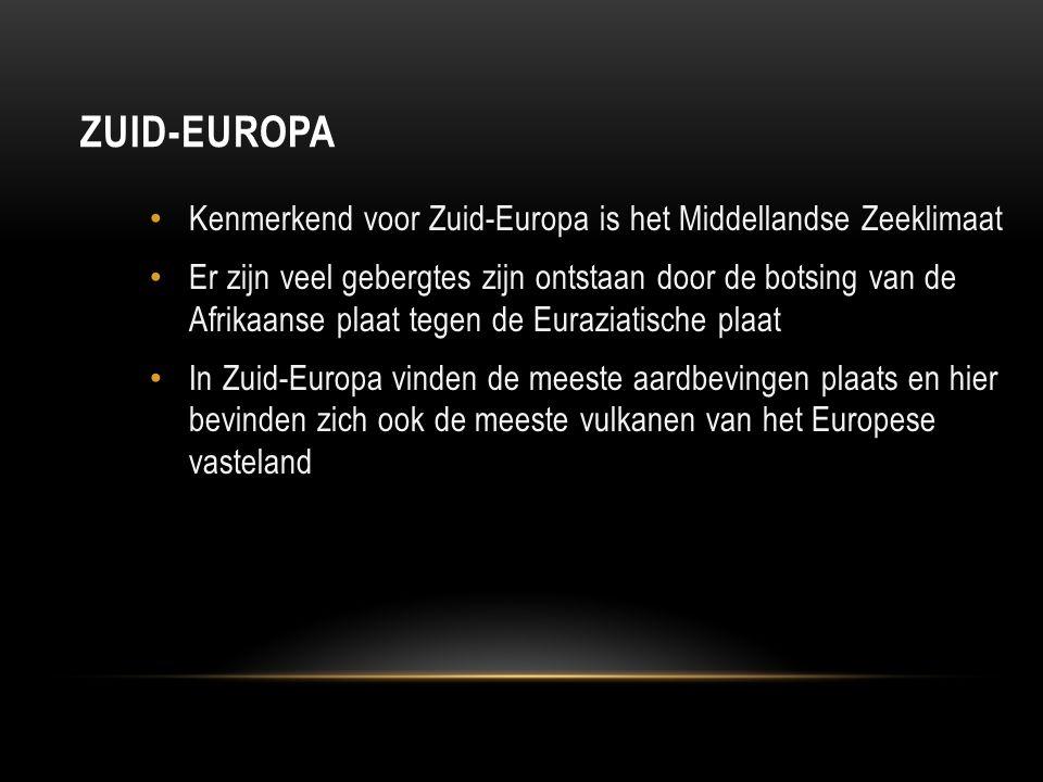 ZUID-EUROPA Kenmerkend voor Zuid-Europa is het Middellandse Zeeklimaat Er zijn veel gebergtes zijn ontstaan door de botsing van de Afrikaanse plaat te