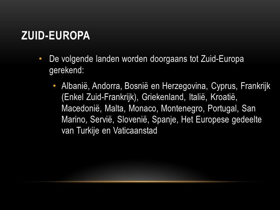 ZUID-EUROPA De volgende landen worden doorgaans tot Zuid-Europa gerekend: Albanië, Andorra, Bosnië en Herzegovina, Cyprus, Frankrijk (Enkel Zuid-Frank