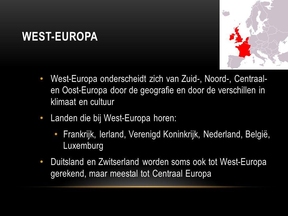 WEST-EUROPA West-Europa onderscheidt zich van Zuid-, Noord-, Centraal- en Oost-Europa door de geografie en door de verschillen in klimaat en cultuur L