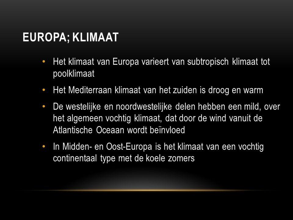 EUROPA; KLIMAAT Het klimaat van Europa varieert van subtropisch klimaat tot poolklimaat Het Mediterraan klimaat van het zuiden is droog en warm De wes