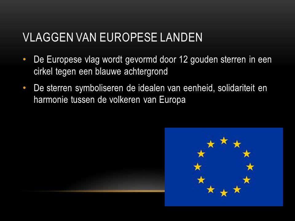 VLAGGEN VAN EUROPESE LANDEN De Europese vlag wordt gevormd door 12 gouden sterren in een cirkel tegen een blauwe achtergrond De sterren symboliseren d