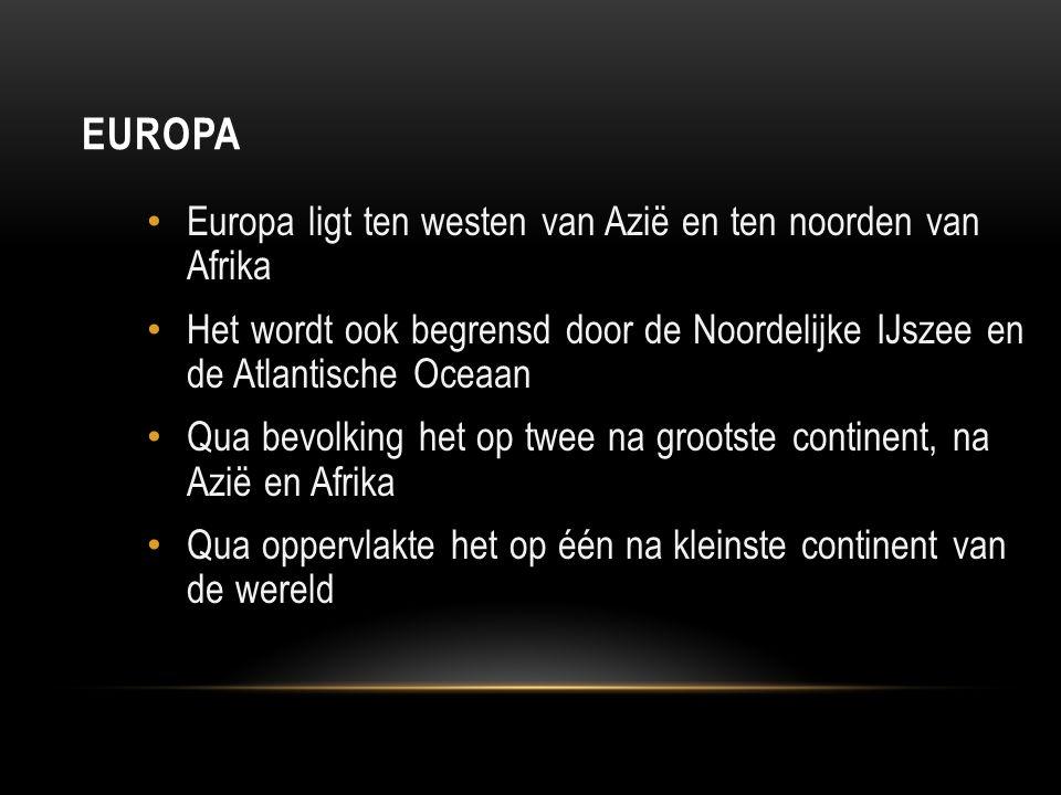 EUROPA Europa ligt ten westen van Azië en ten noorden van Afrika Het wordt ook begrensd door de Noordelijke IJszee en de Atlantische Oceaan Qua bevolk