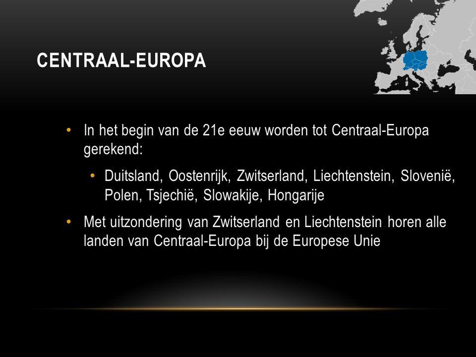 CENTRAAL-EUROPA In het begin van de 21e eeuw worden tot Centraal-Europa gerekend: Duitsland, Oostenrijk, Zwitserland, Liechtenstein, Slovenië, Polen,