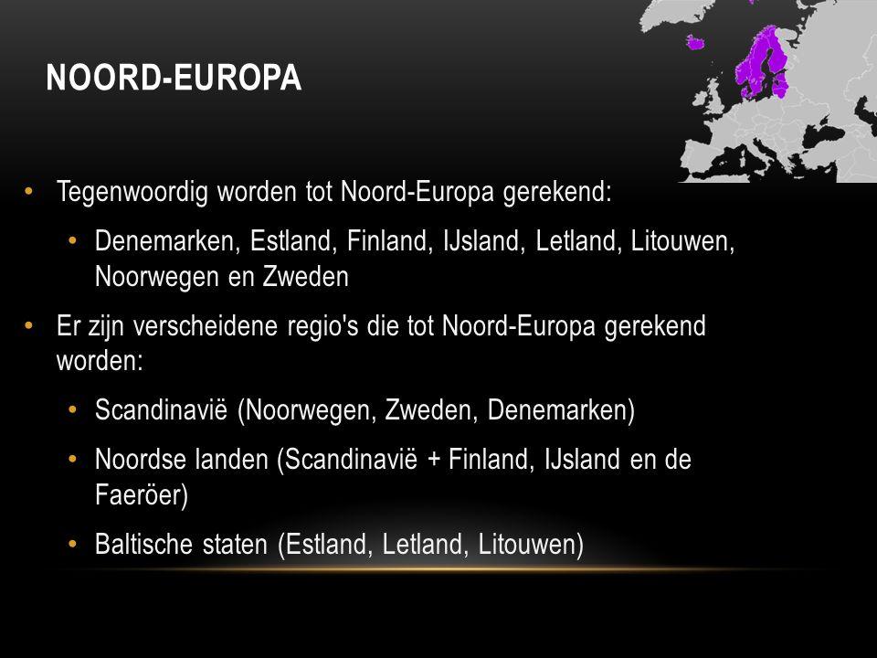 NOORD-EUROPA Tegenwoordig worden tot Noord-Europa gerekend: Denemarken, Estland, Finland, IJsland, Letland, Litouwen, Noorwegen en Zweden Er zijn vers