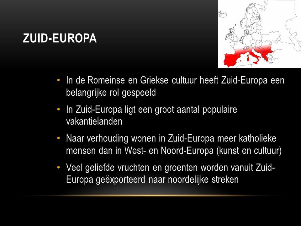 ZUID-EUROPA In de Romeinse en Griekse cultuur heeft Zuid-Europa een belangrijke rol gespeeld In Zuid-Europa ligt een groot aantal populaire vakantiela