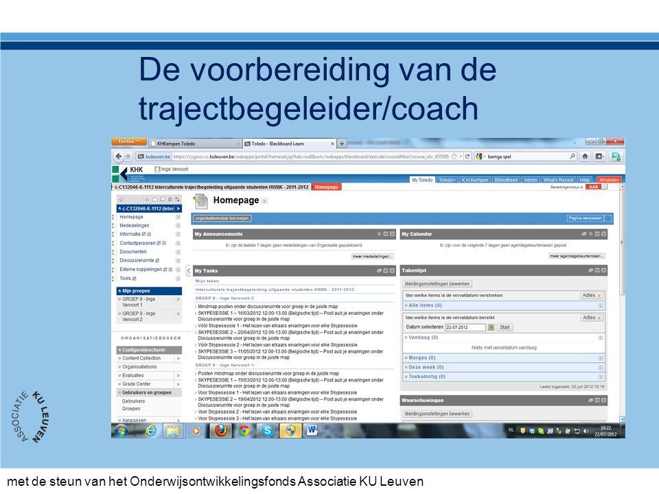 met de steun van het Onderwijsontwikkelingsfonds Associatie KU Leuven De voorbereiding van de trajectbegeleider/coach