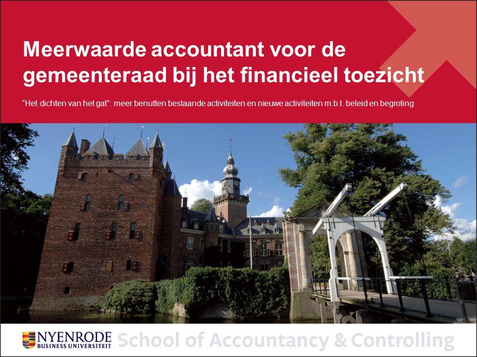 """Meerwaarde accountant voor de gemeenteraad bij het financieel toezicht """"Het dichten van het gat"""": meer benutten bestaande activiteiten en nieuwe activ"""