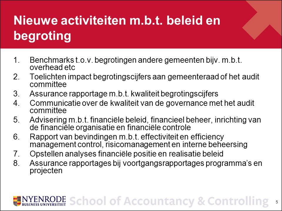 5 Nieuwe activiteiten m.b.t. beleid en begroting 1.Benchmarks t.o.v. begrotingen andere gemeenten bijv. m.b.t. overhead etc 2.Toelichten impact begrot