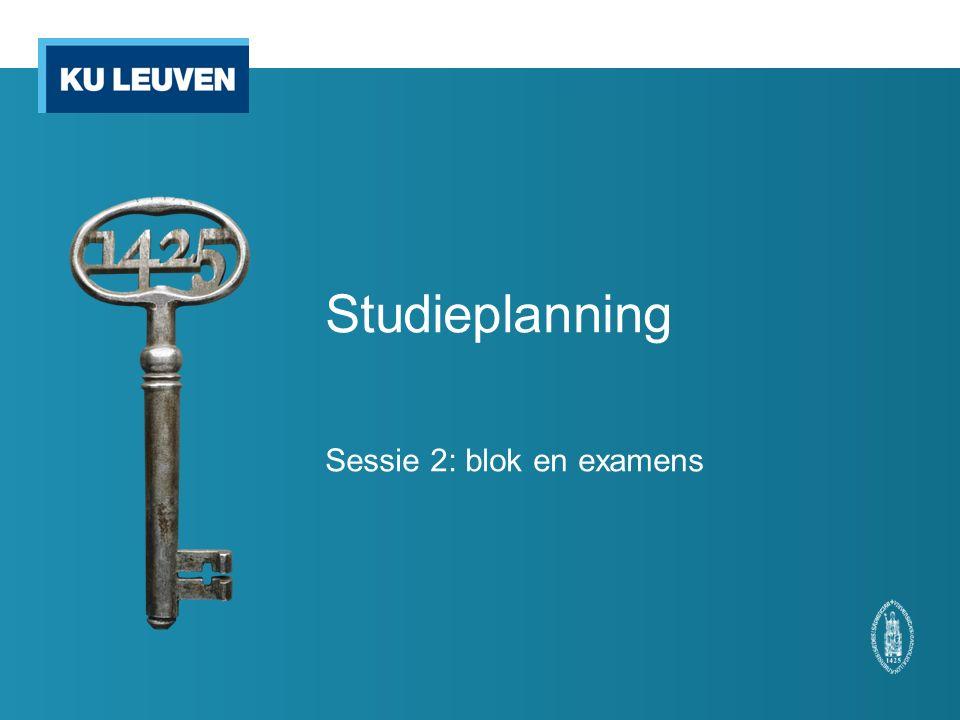 Studieplanning Sessie 2: blok en examens