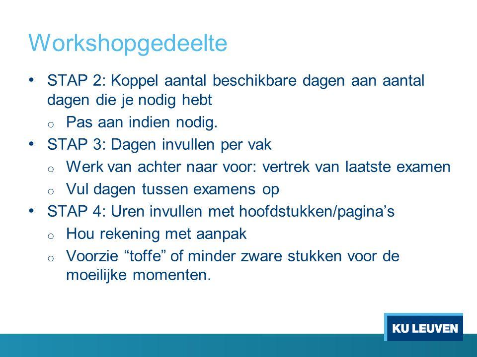 Workshopgedeelte STAP 2: Koppel aantal beschikbare dagen aan aantal dagen die je nodig hebt o Pas aan indien nodig.