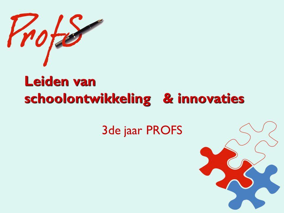 Leiden van schoolontwikkeling & innovaties 3de jaar PROFS