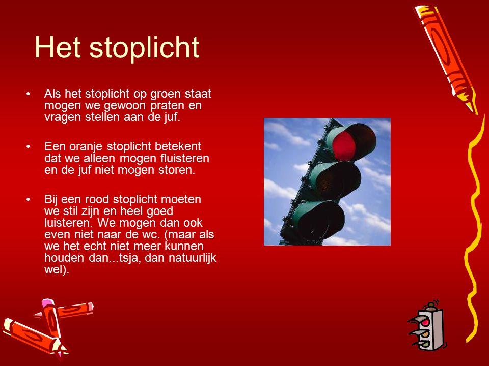 Het stoplicht Als het stoplicht op groen staat mogen we gewoon praten en vragen stellen aan de juf. Een oranje stoplicht betekent dat we alleen mogen