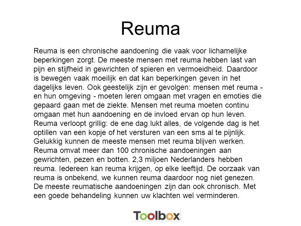 Reuma Reuma is een chronische aandoening die vaak voor lichamelijke beperkingen zorgt.