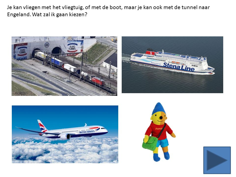 Je kan vliegen met het vliegtuig, of met de boot, maar je kan ook met de tunnel naar Engeland.