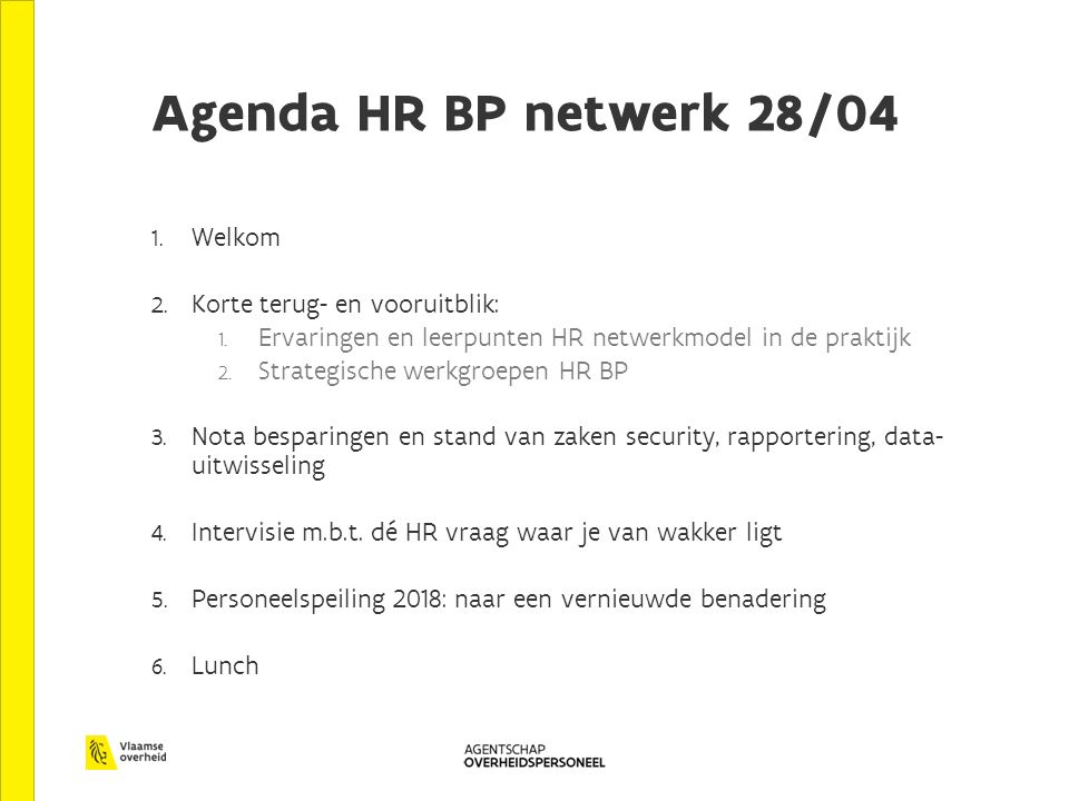 Agenda HR BP netwerk 28/04 1. Welkom 2. Korte terug- en vooruitblik: 1.