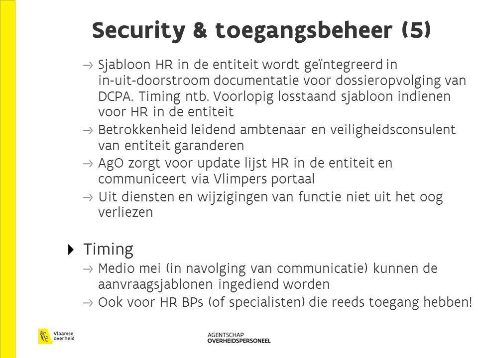 Security & toegangsbeheer (5) Sjabloon HR in de entiteit wordt geïntegreerd in in-uit-doorstroom documentatie voor dossieropvolging van DCPA.