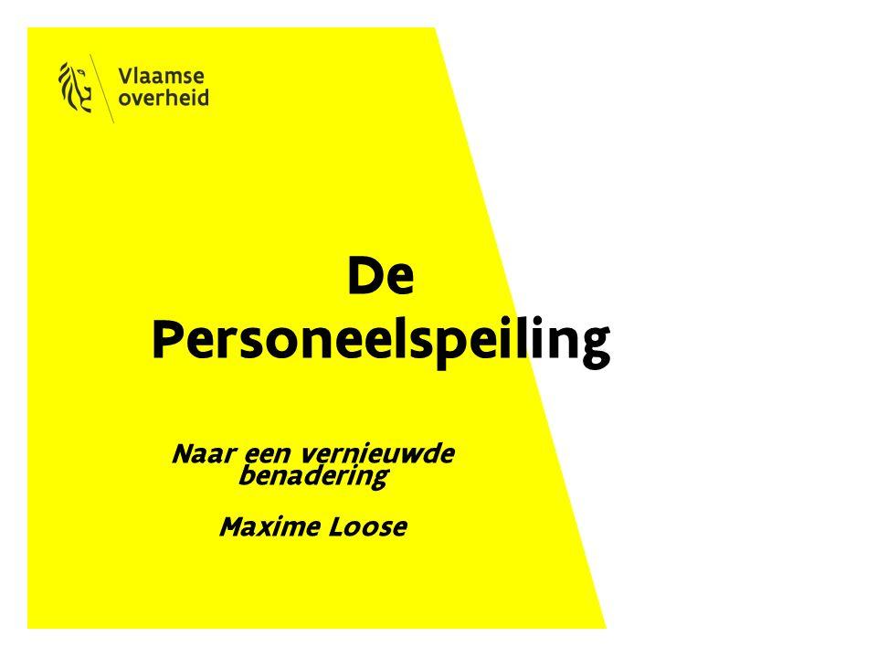 De Personeelspeiling Naar een vernieuwde benadering Maxime Loose