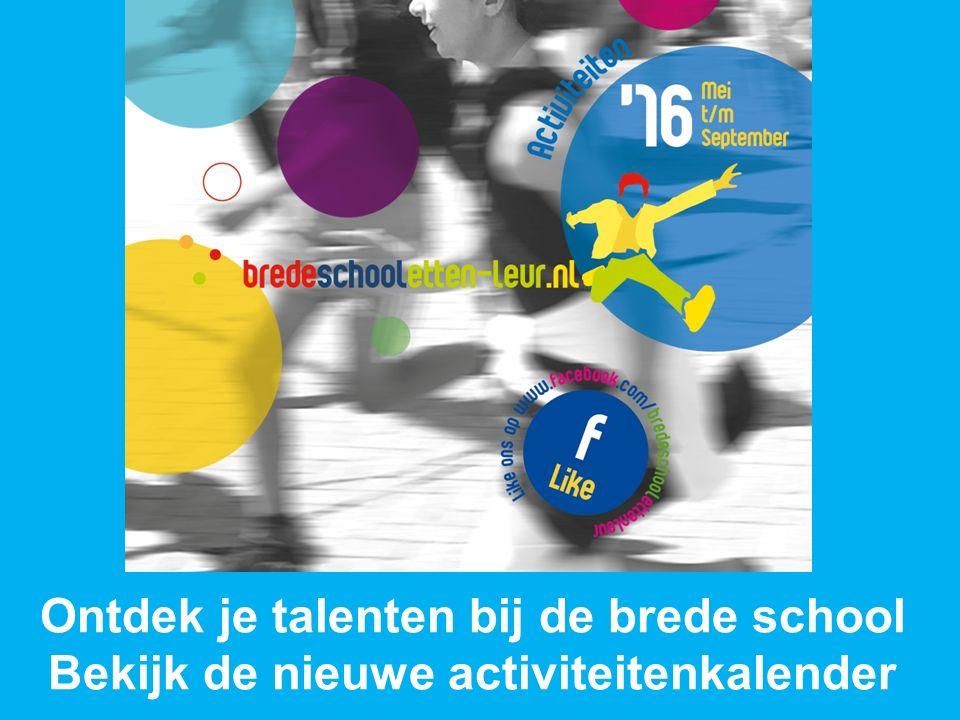 Ontdek je talenten bij de brede school Bekijk de nieuwe activiteitenkalender