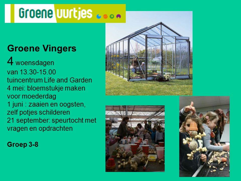 Groene Vingers 4 woensdagen van 13.30-15.00 tuincentrum Life and Garden 4 mei: bloemstukje maken voor moederdag 1 juni : zaaien en oogsten, zelf potjes schilderen 21 september: speurtocht met vragen en opdrachten Groep 3-8