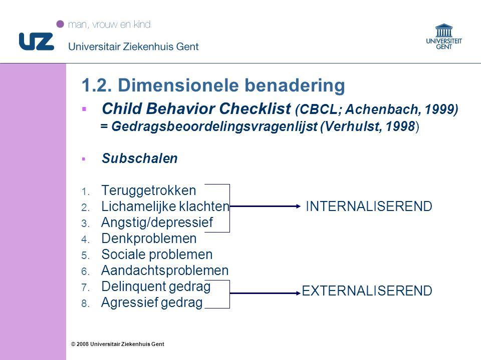 14 © 2008 Universitair Ziekenhuis Gent 1.2.