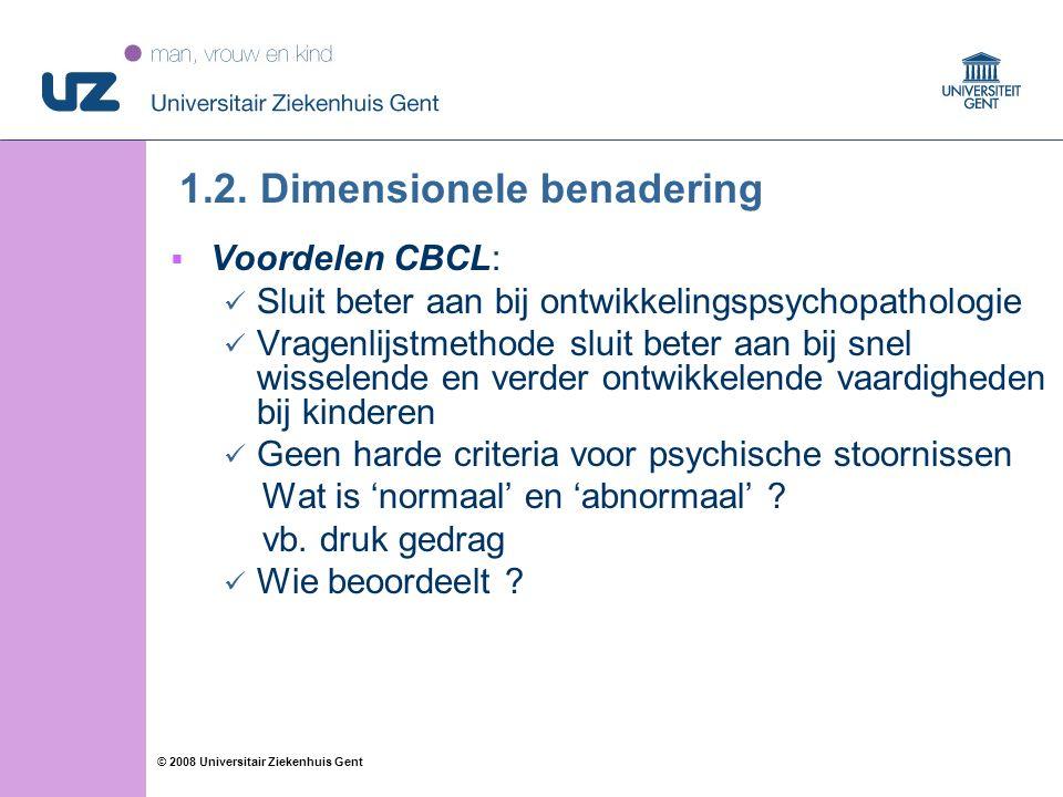 16 © 2008 Universitair Ziekenhuis Gent 1.2.