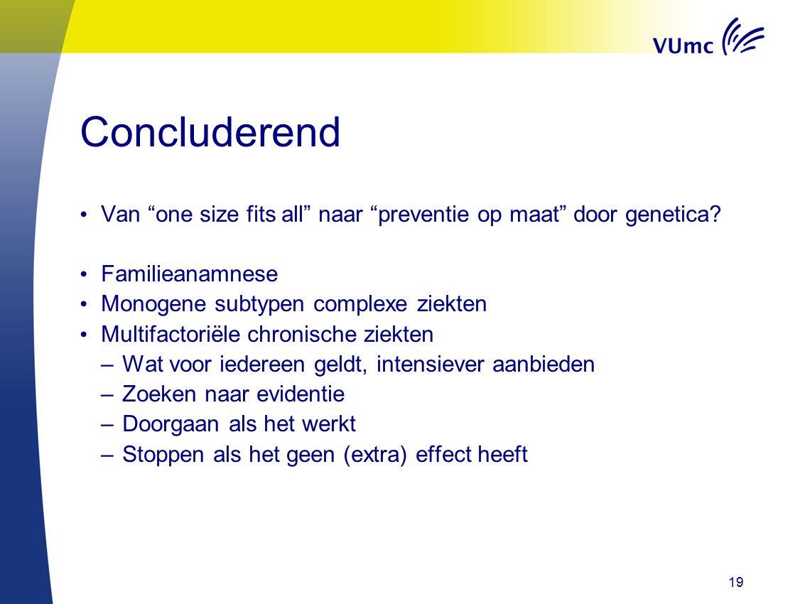 Concluderend Van one size fits all naar preventie op maat door genetica.