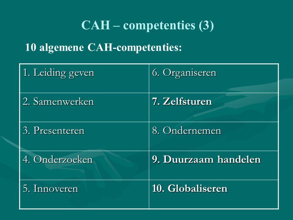 CAH – competenties (3) 10 algemene CAH-competenties: 1.